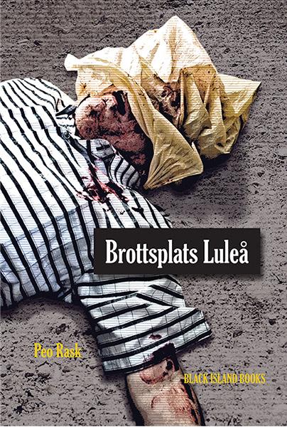 Brottsplats Luleå av Peo Rask