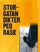 Storgatan : längd: 1220 meter, bredd: 24 meter : dikter av Peo Rask