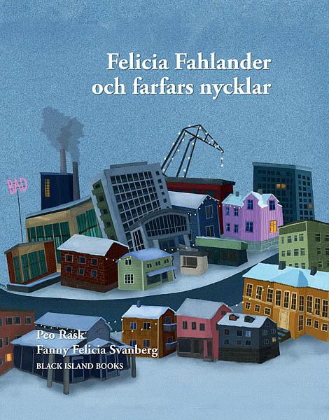 Felicia Fahlander och farfars nycklar av Peo Rask
