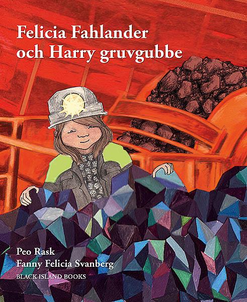 Felicia Fahlander och Harry gruvgubbe av Peo Rask