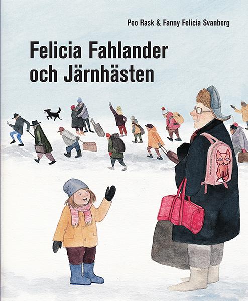 Felicia Fahlander och Järnhästen av Peo Rask